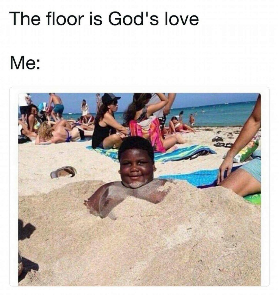 The floor is God's love meme