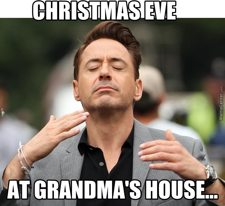 Christmas eve at grandmas house meme