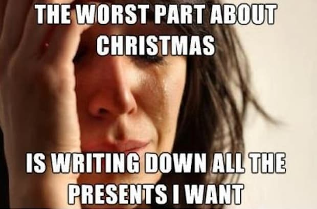 First world problems Christmas list meme