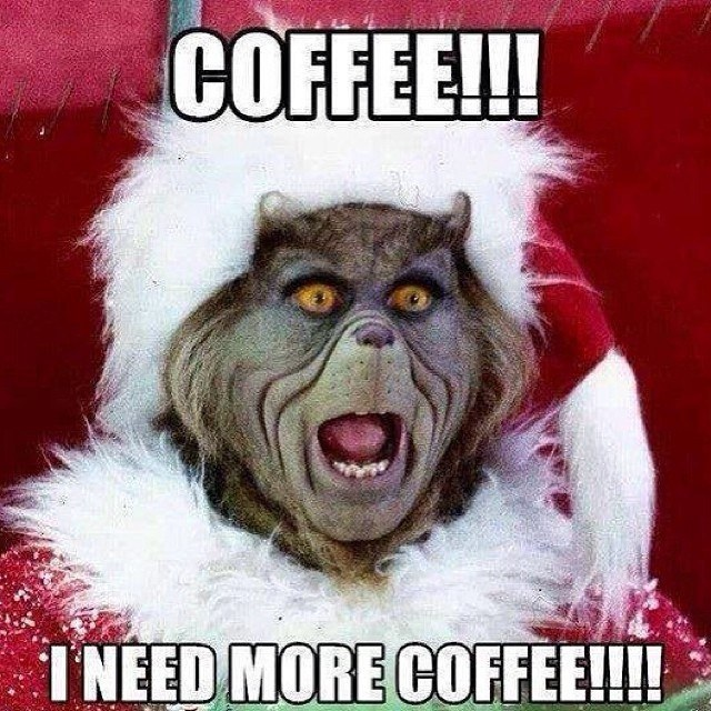 I need more coffee Christmas meme